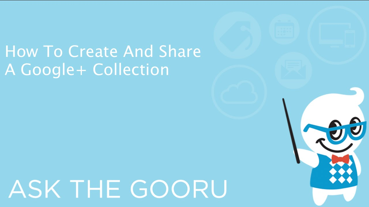How To Make And Share Your Own Google+ Collection