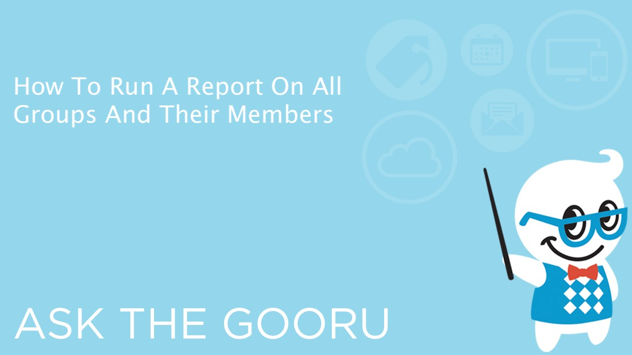 How To Run A Report On All Groups And Their Members
