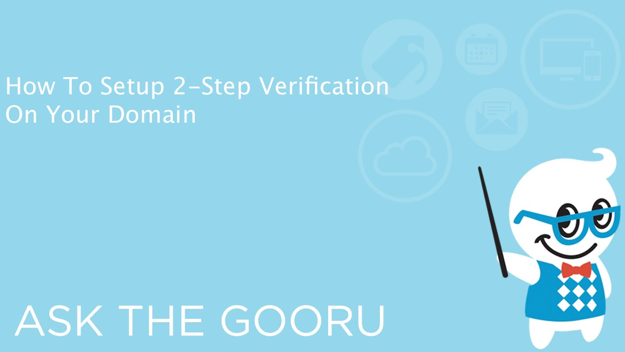 The Complete Guide To 2-Step Verification
